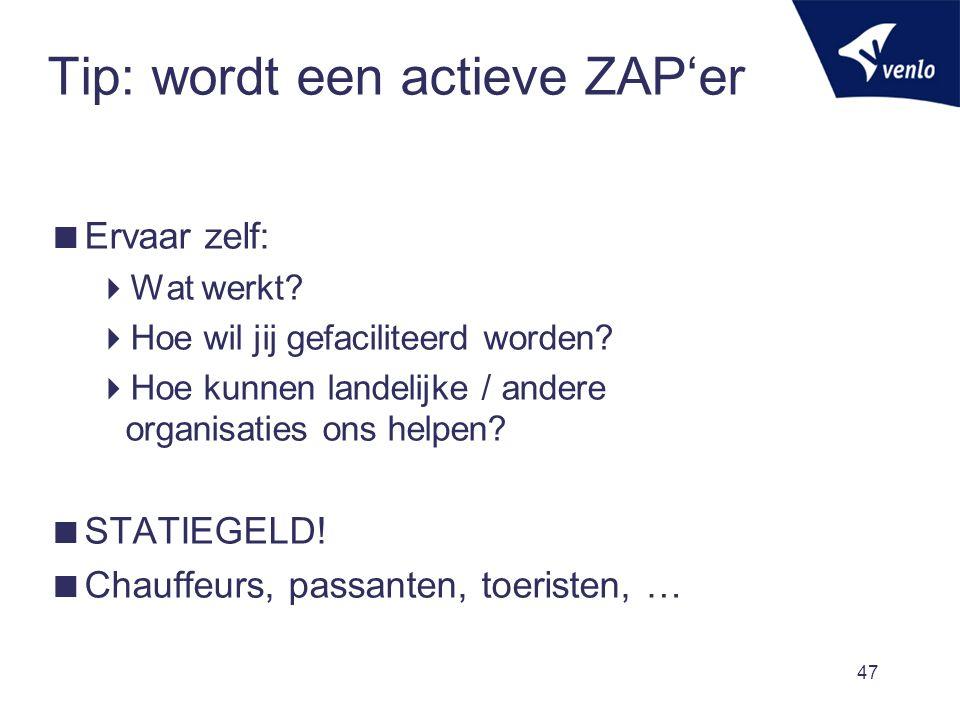 Tip: wordt een actieve ZAP'er  Ervaar zelf:  Wat werkt.