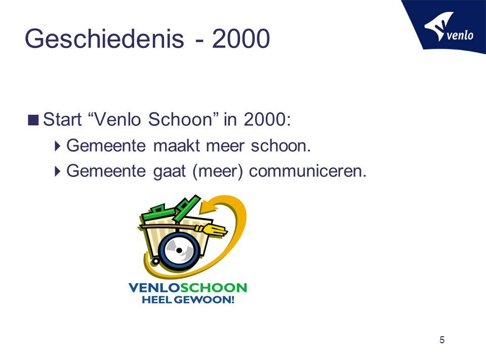 Geschiedenis – 2001-2006  2001: slechts 40% van de bewoners was het eens met de stelling: Venlo is een schone gemeente .