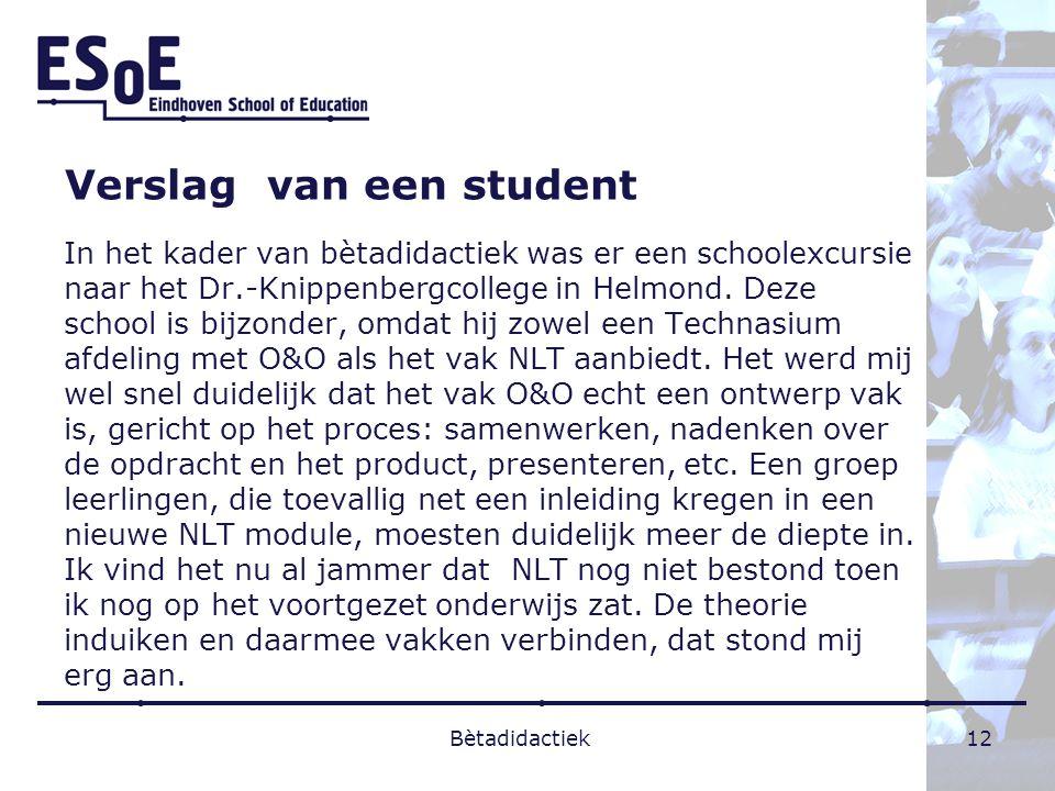 Verslag van een student In het kader van bètadidactiek was er een schoolexcursie naar het Dr.-Knippenbergcollege in Helmond. Deze school is bijzonder,