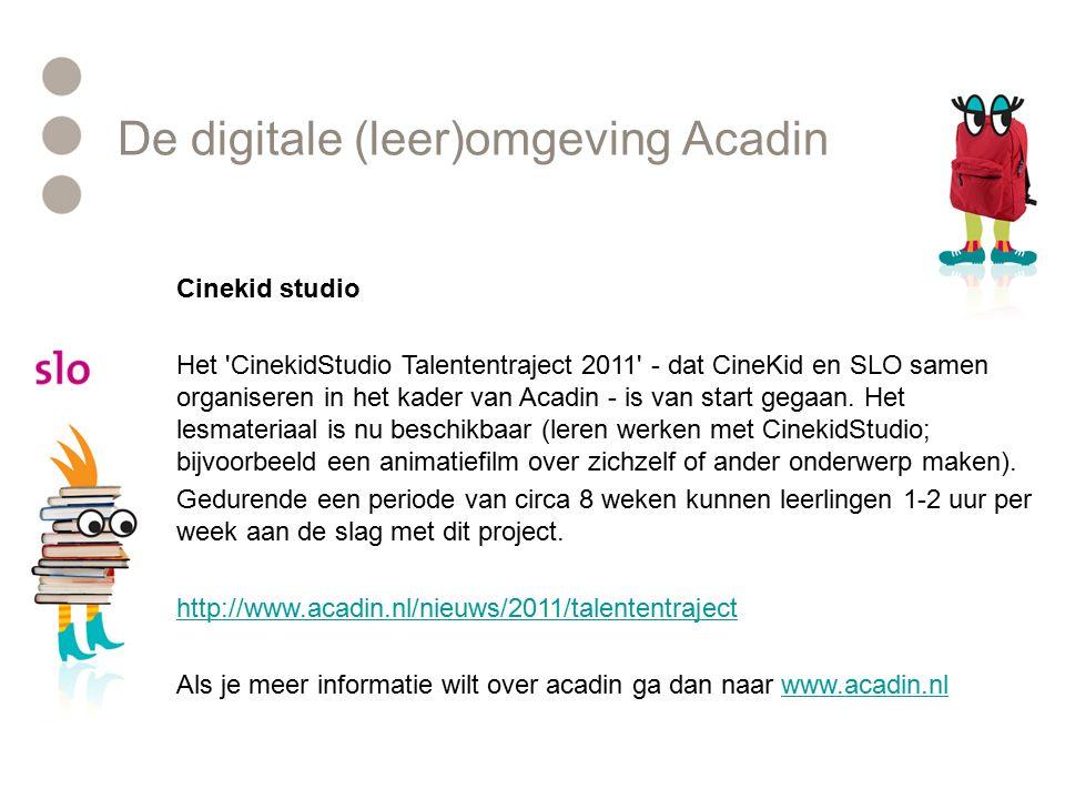 De digitale (leer)omgeving Acadin Cinekid studio Het CinekidStudio Talententraject 2011 - dat CineKid en SLO samen organiseren in het kader van Acadin - is van start gegaan.