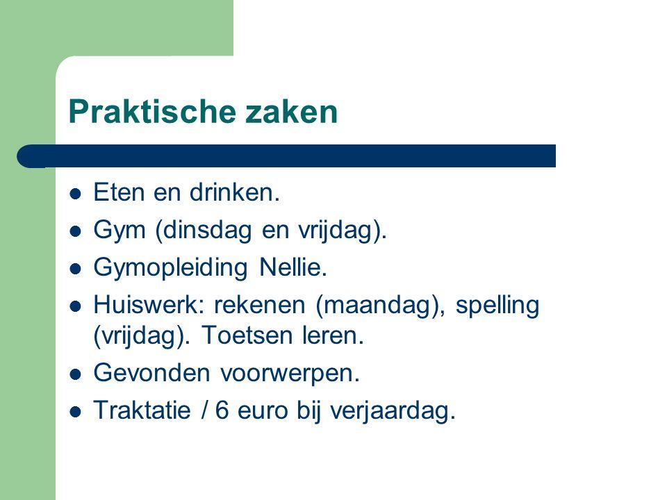 Praktische zaken Eten en drinken.Gym (dinsdag en vrijdag).