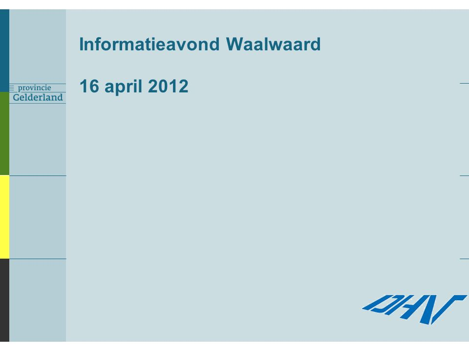 Informatieavond Waalwaard 16 april 2012