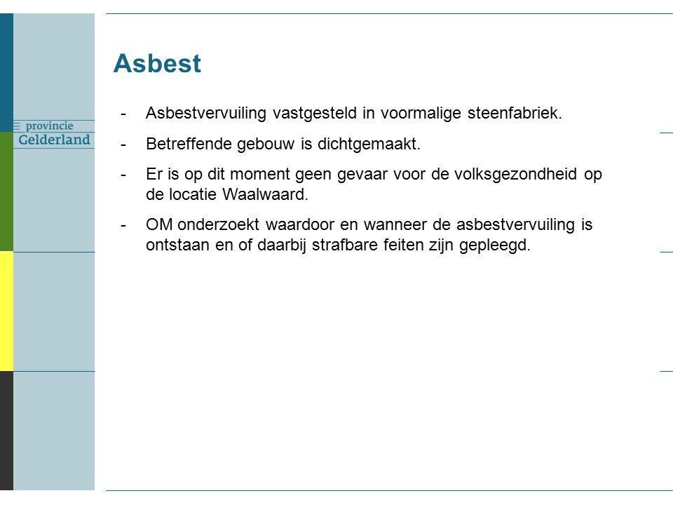 Asbest -Asbestvervuiling vastgesteld in voormalige steenfabriek.
