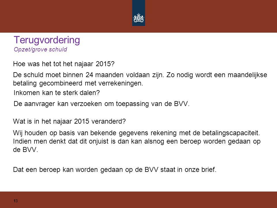 Terugvordering Opzet/grove schuld Hoe was het tot het najaar 2015.