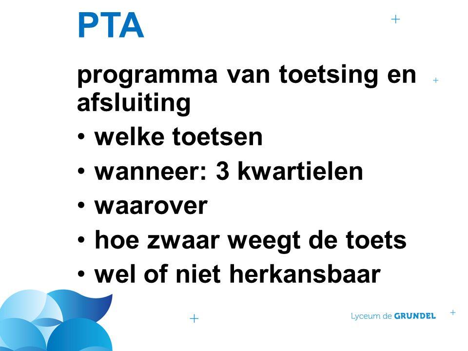 PTA programma van toetsing en afsluiting welke toetsen wanneer: 3 kwartielen waarover hoe zwaar weegt de toets wel of niet herkansbaar