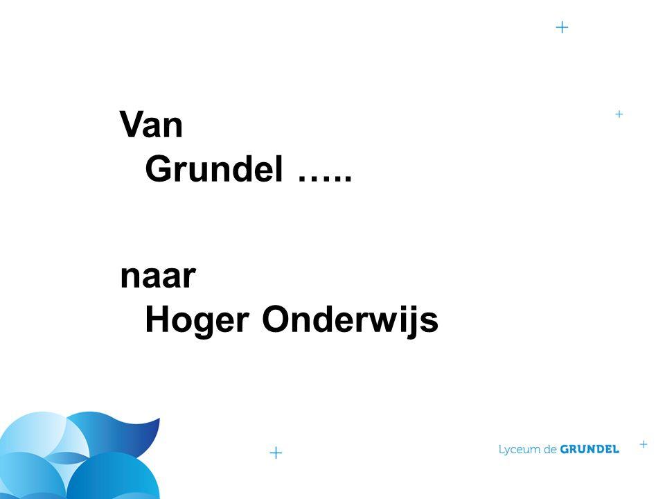 Van Grundel ….. naar Hoger Onderwijs