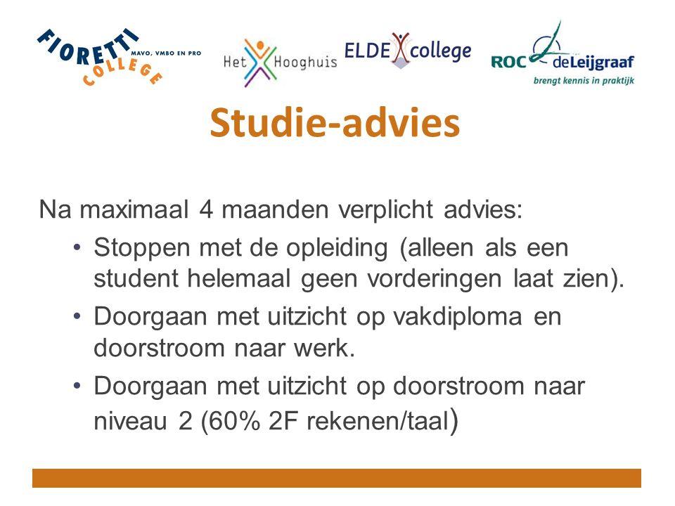 Studie-advies Na maximaal 4 maanden verplicht advies: Stoppen met de opleiding (alleen als een student helemaal geen vorderingen laat zien).
