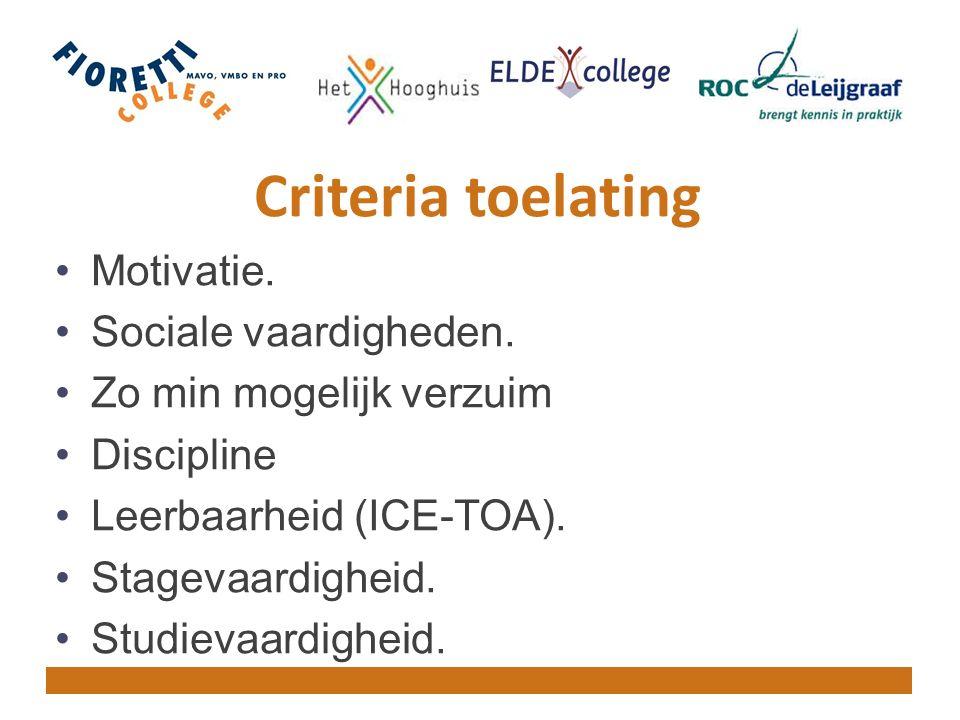 Criteria toelating Motivatie. Sociale vaardigheden.