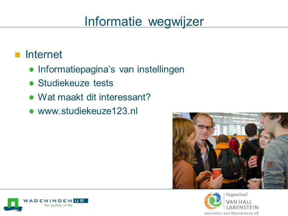 Informatie wegwijzer Internet Informatiepagina's van instellingen Studiekeuze tests Wat maakt dit interessant.