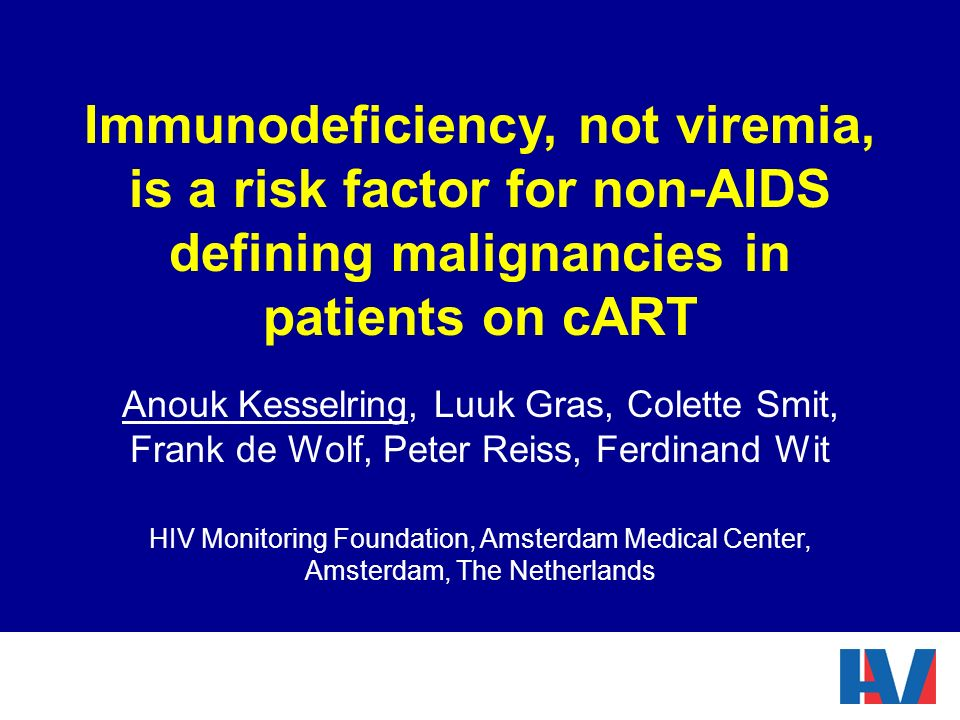 Immunodeficiency, not viremia, is a risk factor for non-AIDS defining malignancies in patients on cART Anouk Kesselring, Luuk Gras, Colette Smit, Fran