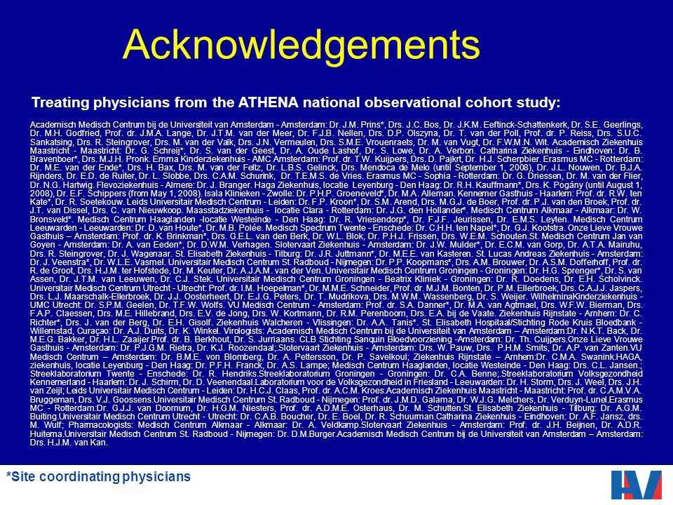 Acknowledgements Treating physicians from the ATHENA national observational cohort study: Academisch Medisch Centrum bij de Universiteit van Amsterdam