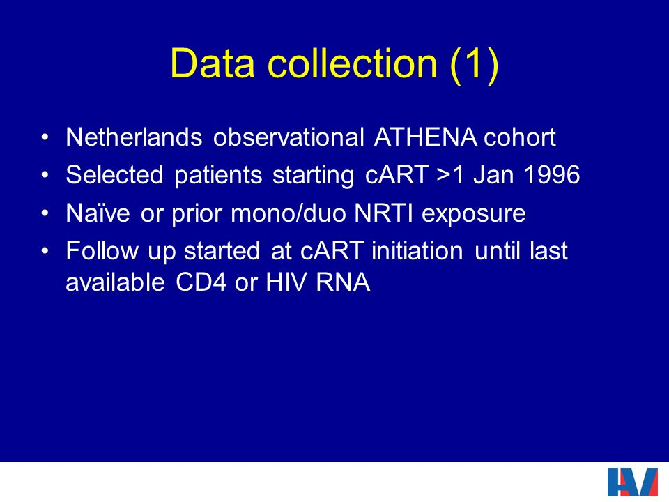 Data collection (1) Netherlands observational ATHENA cohort Selected patients starting cART >1 Jan 1996 Naïve or prior mono/duo NRTI exposure Follow u