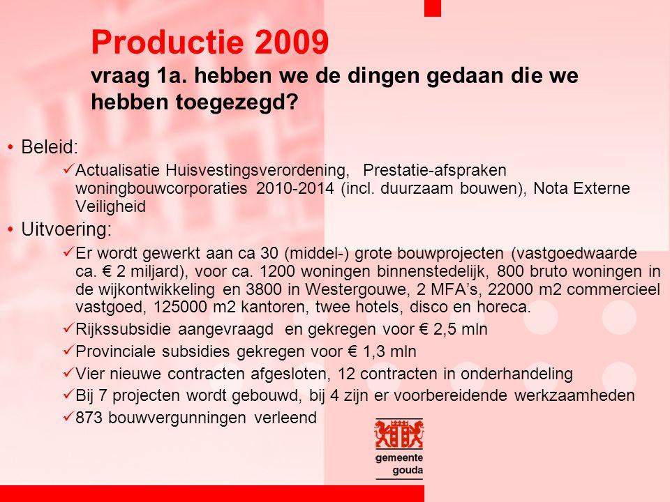 Productie 2009 vraag 1a. hebben we de dingen gedaan die we hebben toegezegd.