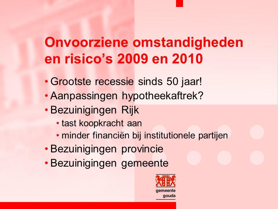 Onvoorziene omstandigheden en risico's 2009 en 2010 Grootste recessie sinds 50 jaar.