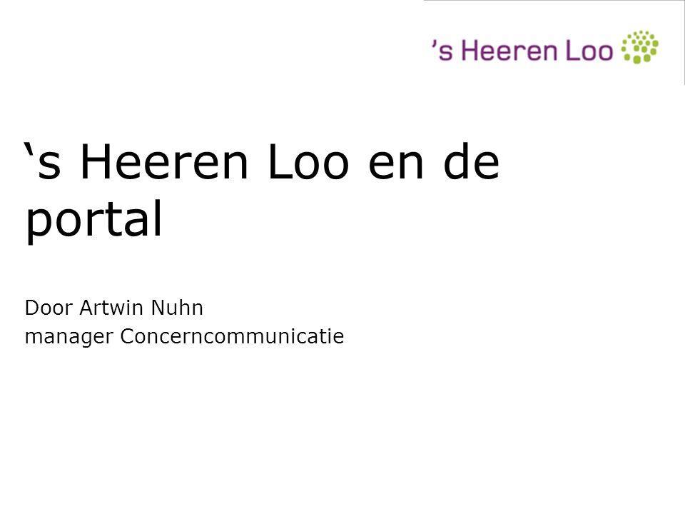 's Heeren Loo en de portal Door Artwin Nuhn manager Concerncommunicatie Door Artwin Nuhn manager Concerncommunicatie