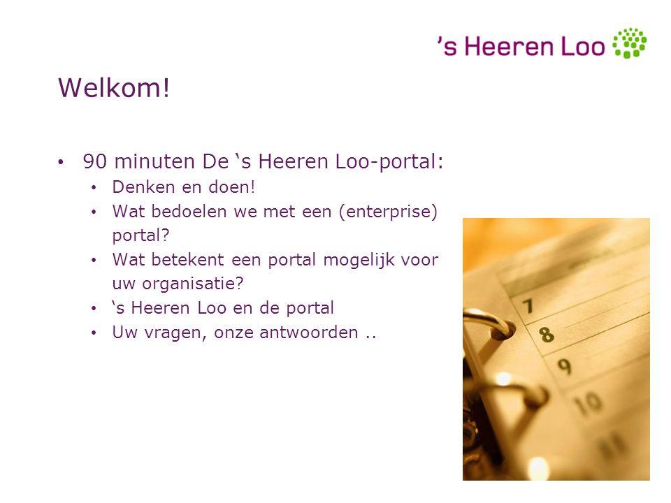 Welkom. 90 minuten De 's Heeren Loo-portal: Denken en doen.