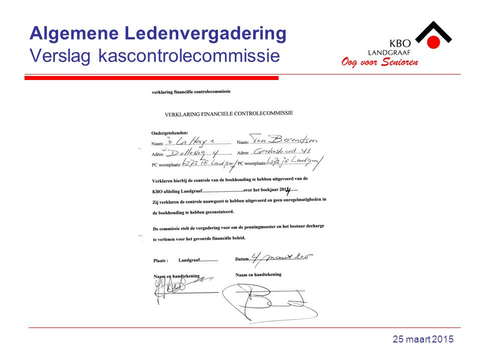 Algemene Ledenvergadering Verslag kascontrolecommissie 25 maart 2015
