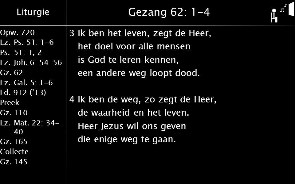 Liturgie Opw.720 Lz.Ps.51: 1-6 Ps.51: 1, 2 Lz.Joh.