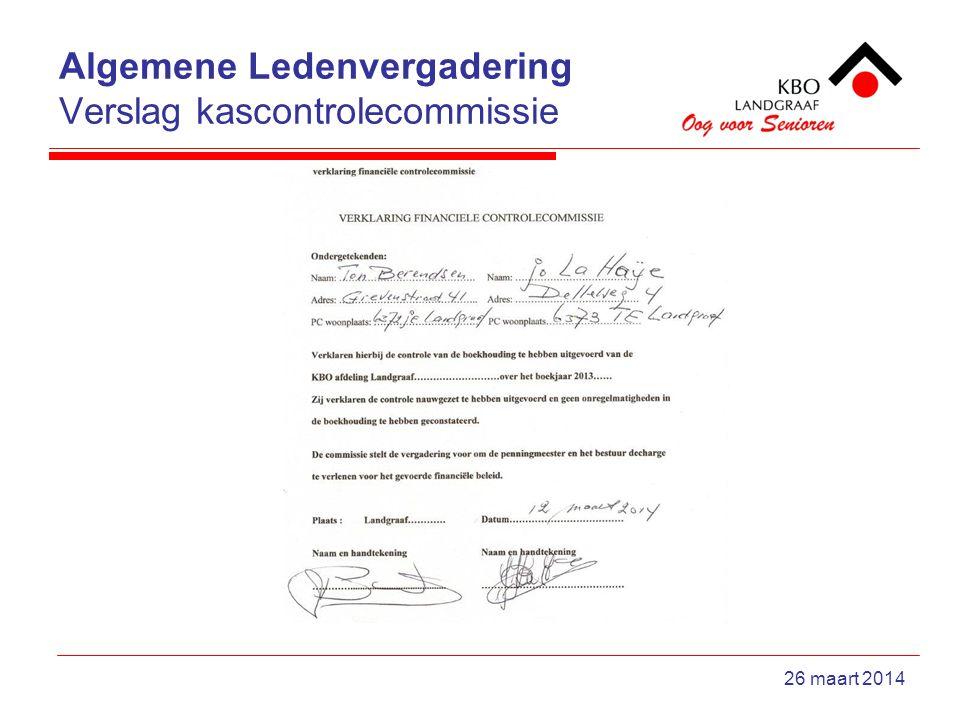 Algemene Ledenvergadering Verslag kascontrolecommissie 26 maart 2014