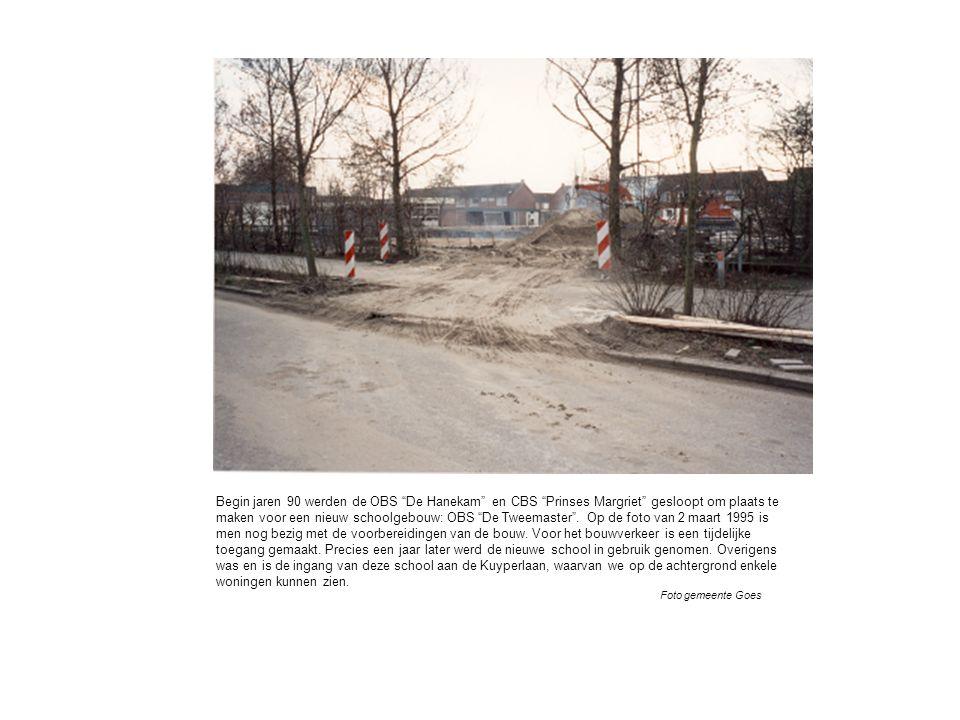 Begin jaren 90 werden de OBS De Hanekam en CBS Prinses Margriet gesloopt om plaats te maken voor een nieuw schoolgebouw: OBS De Tweemaster .