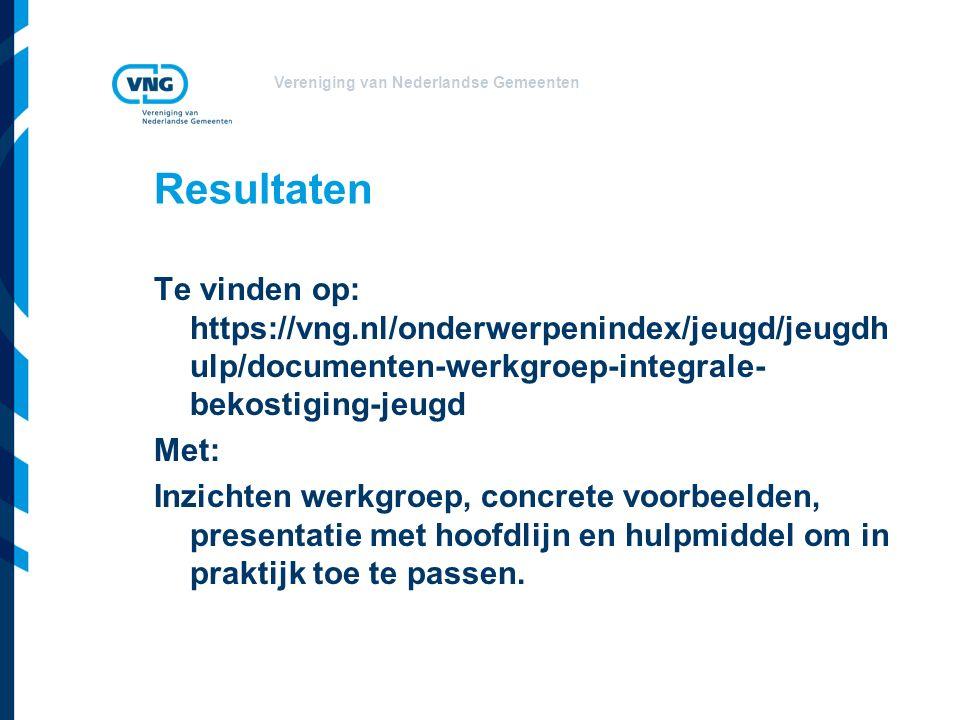 Vereniging van Nederlandse Gemeenten Te vinden op: https://vng.nl/onderwerpenindex/jeugd/jeugdh ulp/documenten-werkgroep-integrale- bekostiging-jeugd Met: Inzichten werkgroep, concrete voorbeelden, presentatie met hoofdlijn en hulpmiddel om in praktijk toe te passen.