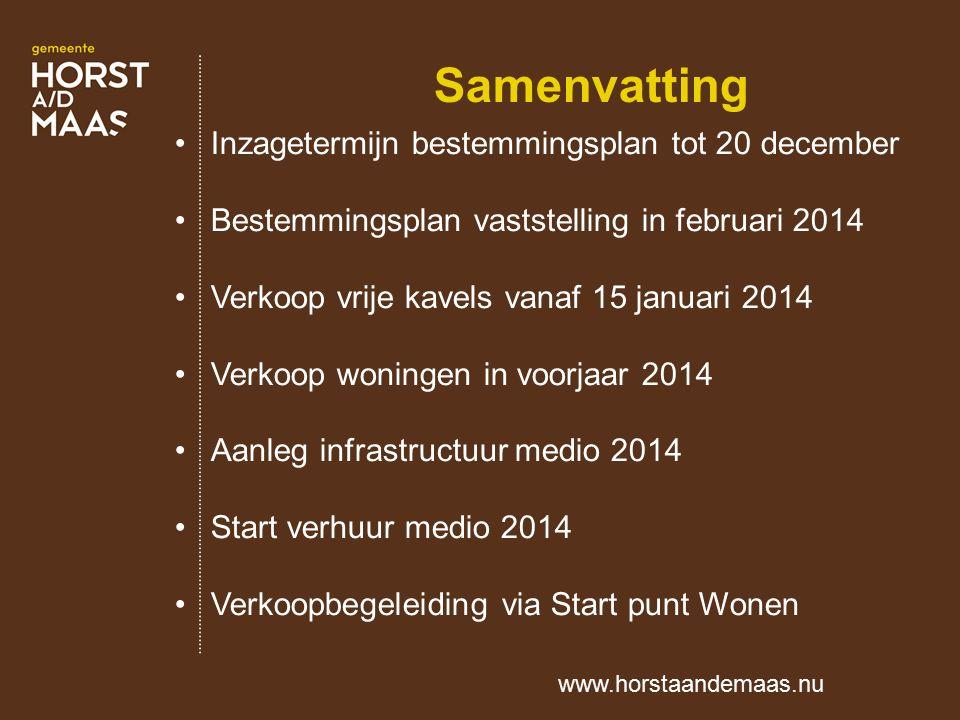 Samenvatting Inzagetermijn bestemmingsplan tot 20 december Bestemmingsplan vaststelling in februari 2014 Verkoop vrije kavels vanaf 15 januari 2014 Ve