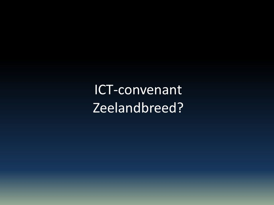 ICT-convenant Zeelandbreed?