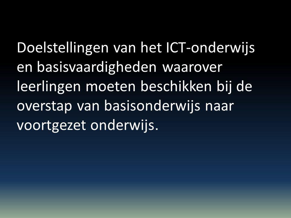 Doelstellingen van het ICT-onderwijs en basisvaardigheden waarover leerlingen moeten beschikken bij de overstap van basisonderwijs naar voortgezet onderwijs.