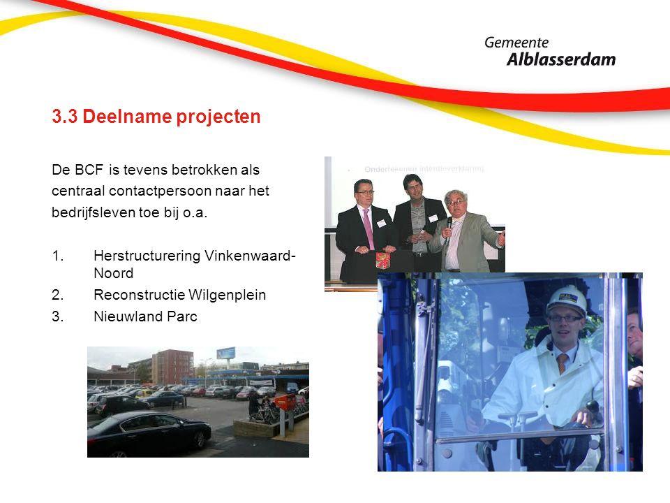 3.3 Deelname projecten De BCF is tevens betrokken als centraal contactpersoon naar het bedrijfsleven toe bij o.a. 1.Herstructurering Vinkenwaard- Noor