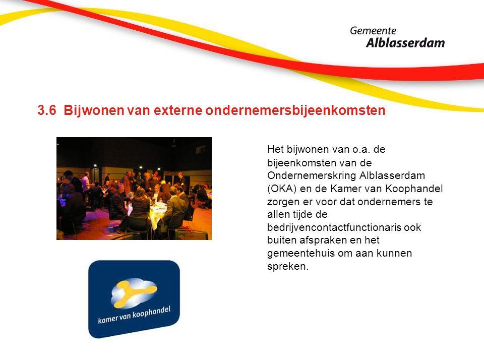 3.6 Bijwonen van externe ondernemersbijeenkomsten Het bijwonen van o.a. de bijeenkomsten van de Ondernemerskring Alblasserdam (OKA) en de Kamer van Ko
