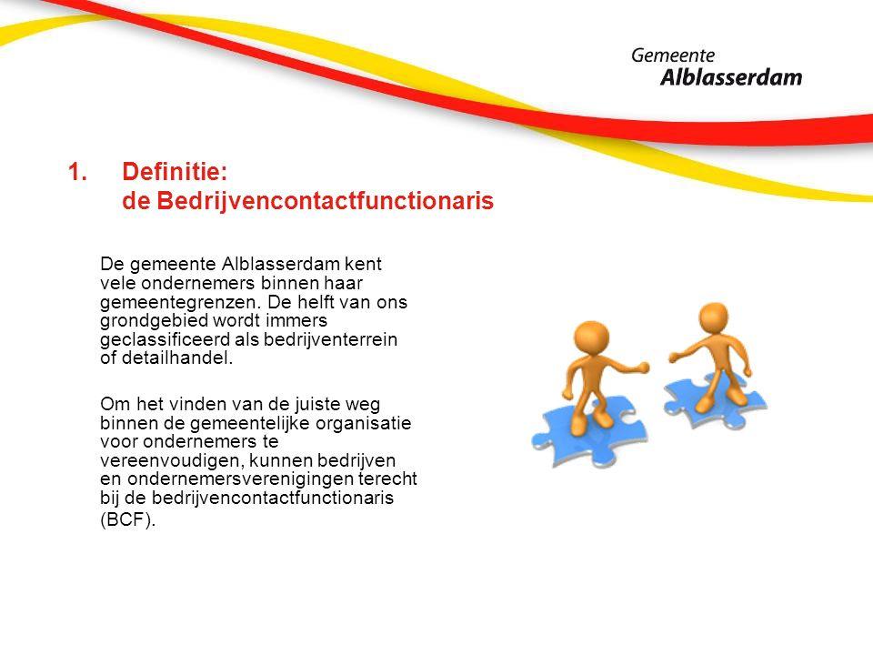 1.Definitie: de Bedrijvencontactfunctionaris De gemeente Alblasserdam kent vele ondernemers binnen haar gemeentegrenzen. De helft van ons grondgebied