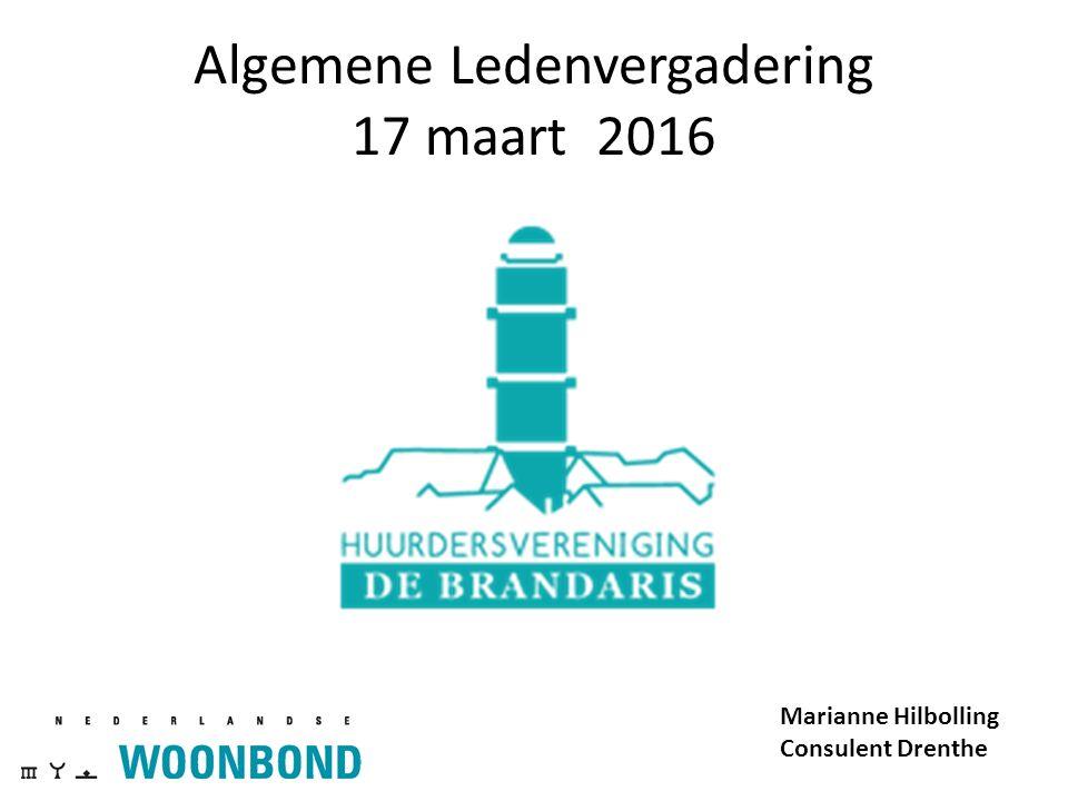 Algemene Ledenvergadering 17 maart 2016 Marianne Hilbolling Consulent Drenthe