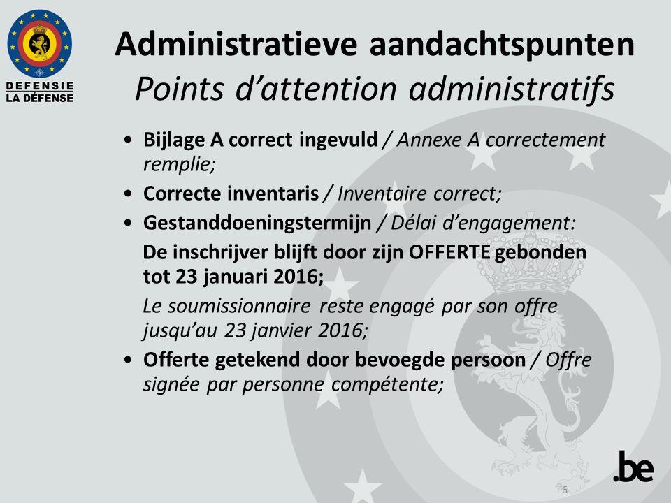 6 Administratieve aandachtspunten Points d'attention administratifs Bijlage A correct ingevuld / Annexe A correctement remplie; Correcte inventaris /