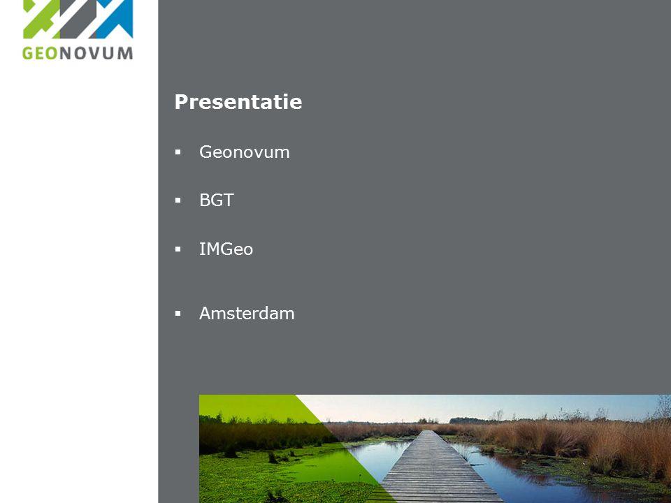 Presentatie  Geonovum  BGT  IMGeo  Amsterdam