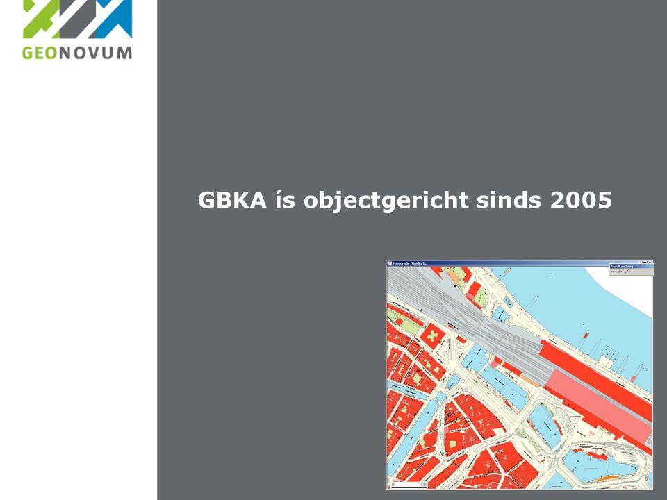 GBKA ís objectgericht sinds 2005