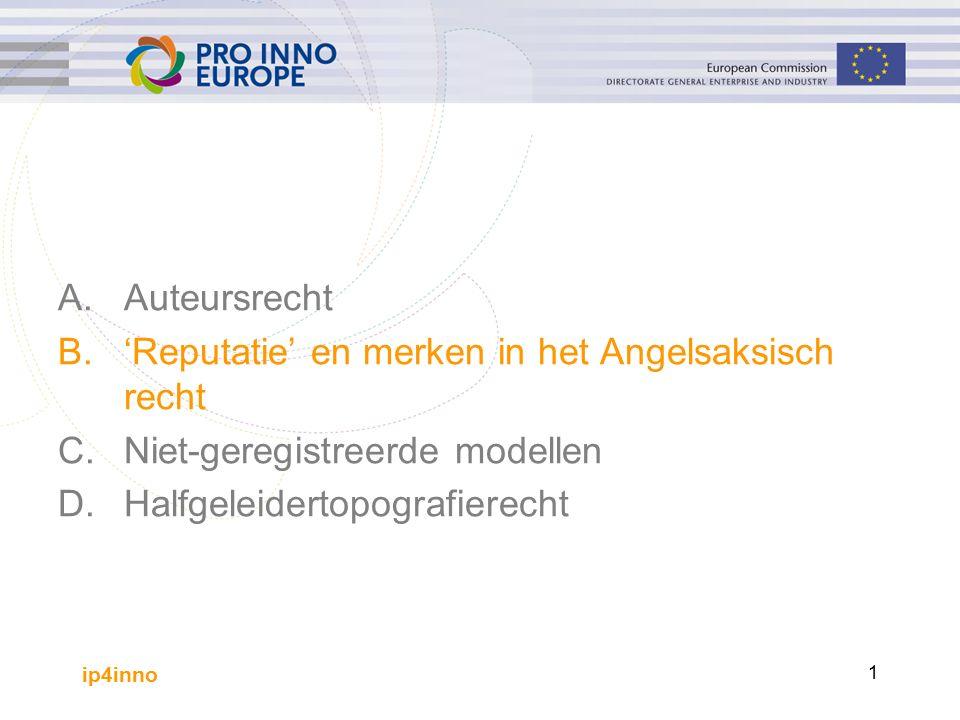 ip4inno 1 A.Auteursrecht B.'Reputatie' en merken in het Angelsaksisch recht C.