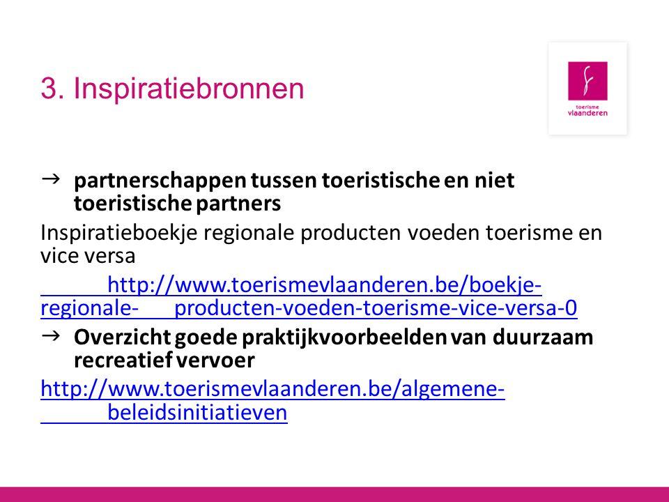3. Inspiratiebronnen  partnerschappen tussen toeristische en niet toeristische partners Inspiratieboekje regionale producten voeden toerisme en vice