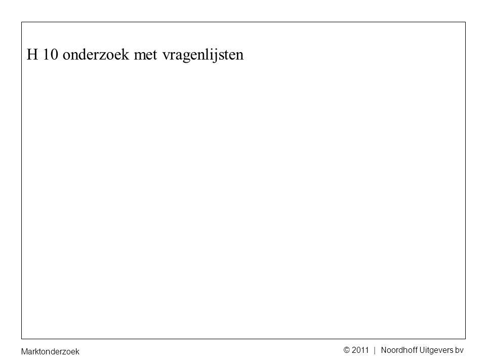 Marktonderzoek © 2011 | Noordhoff Uitgevers bv H 10 onderzoek met vragenlijsten