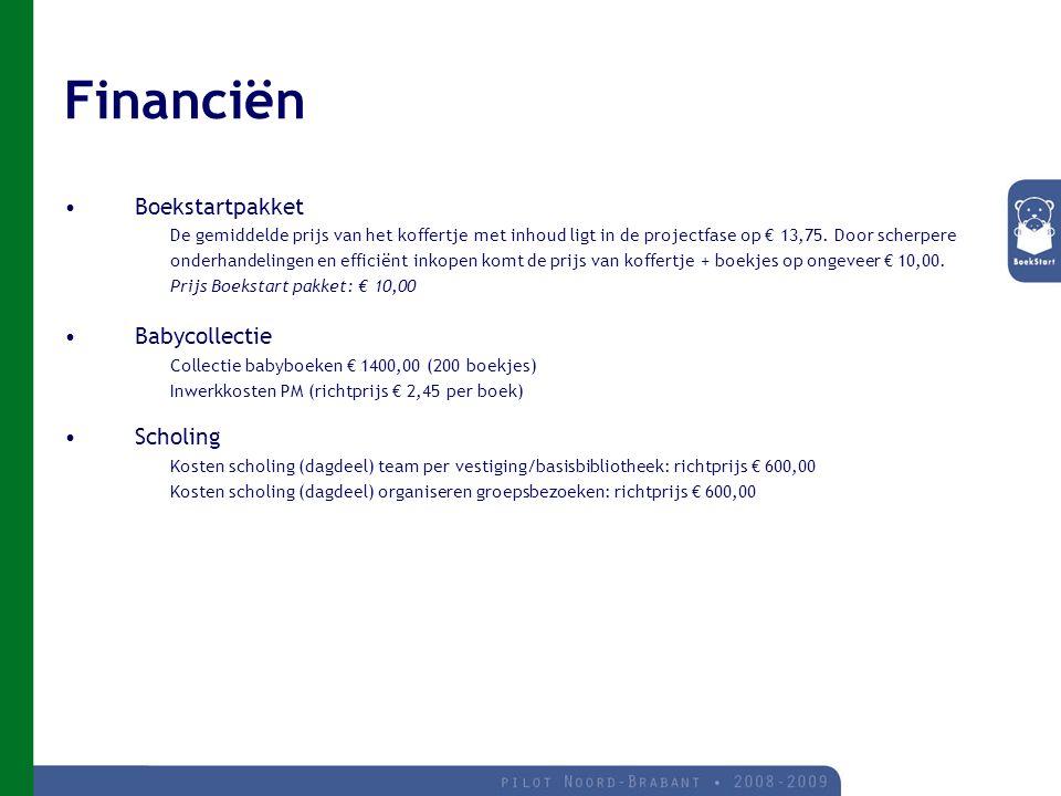 Financiën Boekstartpakket De gemiddelde prijs van het koffertje met inhoud ligt in de projectfase op € 13,75.