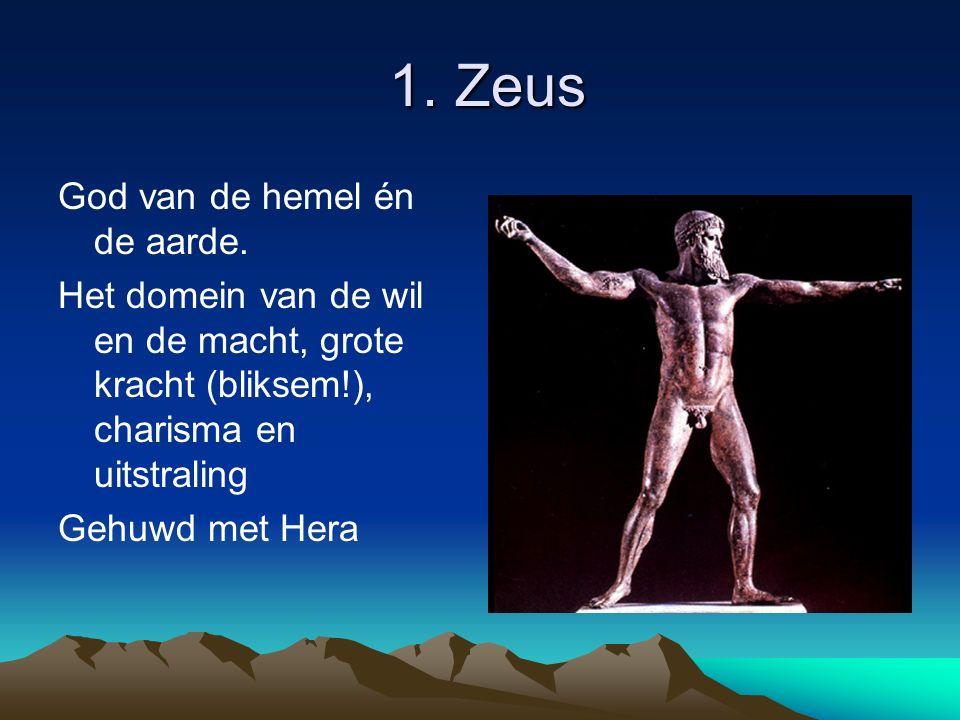 1. Zeus 1. Zeus God van de hemel én de aarde.