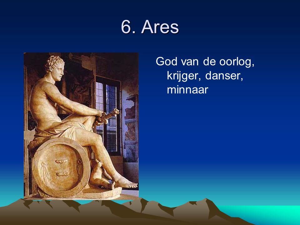 6. Ares God van de oorlog, krijger, danser, minnaar