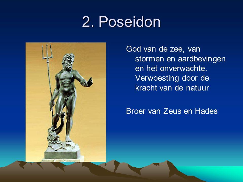 2. Poseidon God van de zee, van stormen en aardbevingen en het onverwachte.