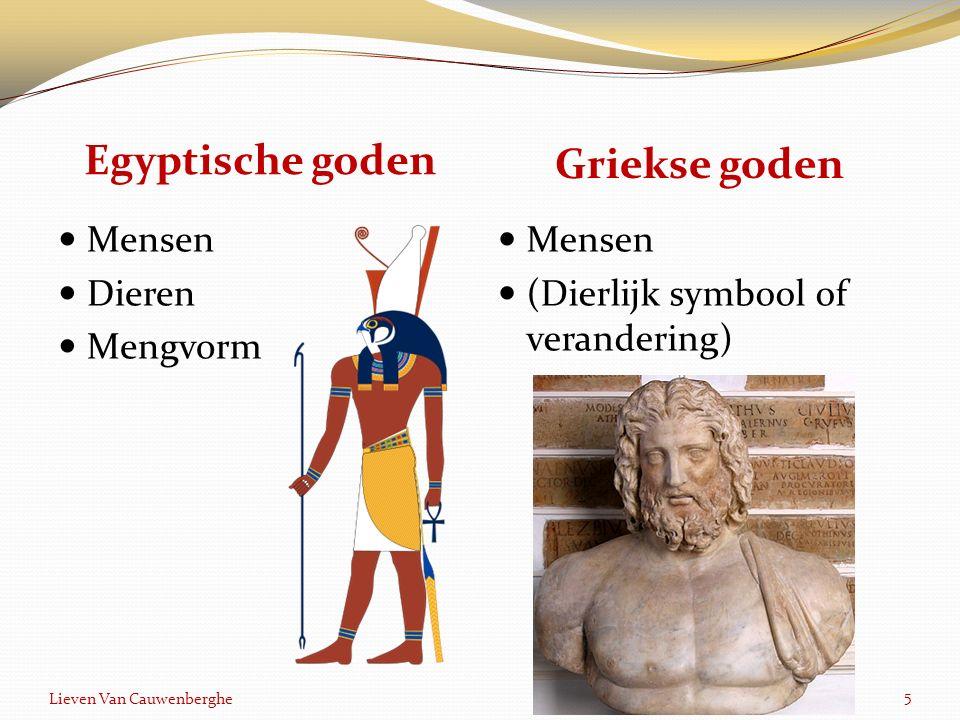 Egyptische goden Griekse goden Mensen Dieren Mengvorm Mensen (Dierlijk symbool of verandering) 5 Lieven Van Cauwenberghe