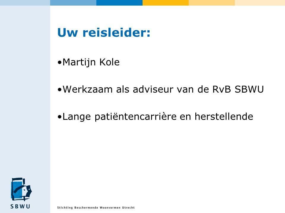 Uw reisleider: Martijn Kole Werkzaam als adviseur van de RvB SBWU Lange patiëntencarrière en herstellende