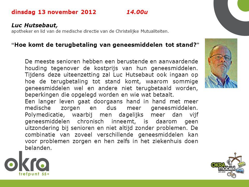 dinsdag 13 november 2012 14.00u Luc Hutsebaut, apotheker en lid van de medische directie van de Christelijke Mutualiteiten.