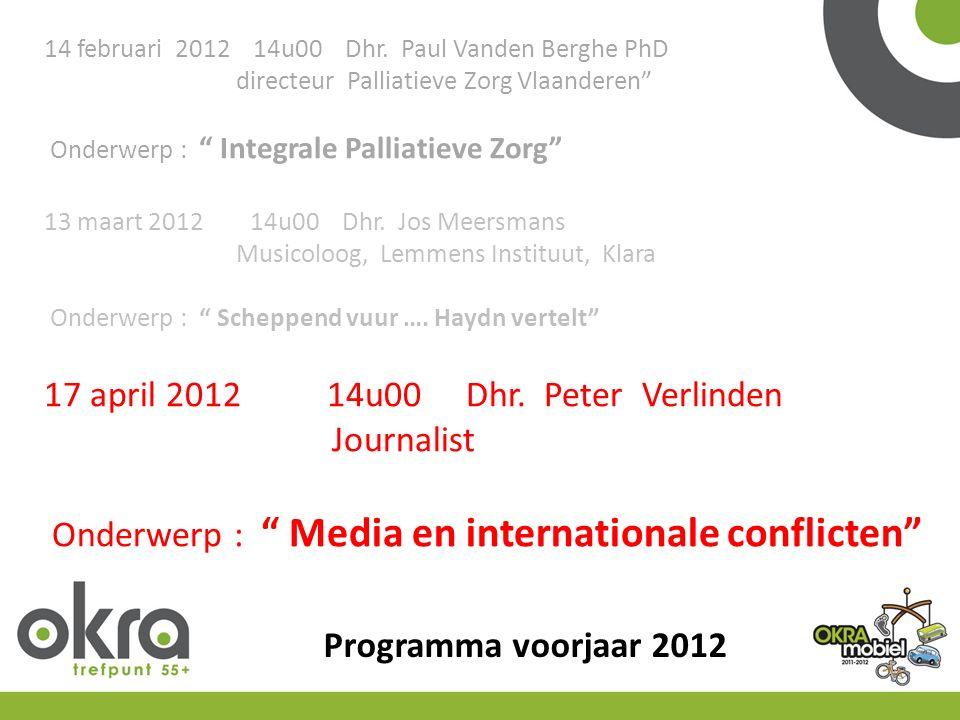 Programma voorjaar 2012 14 februari 2012 14u00 Dhr.