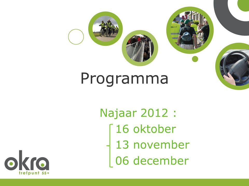 Programma Najaar 2012 : 16 oktober 13 november 06 december