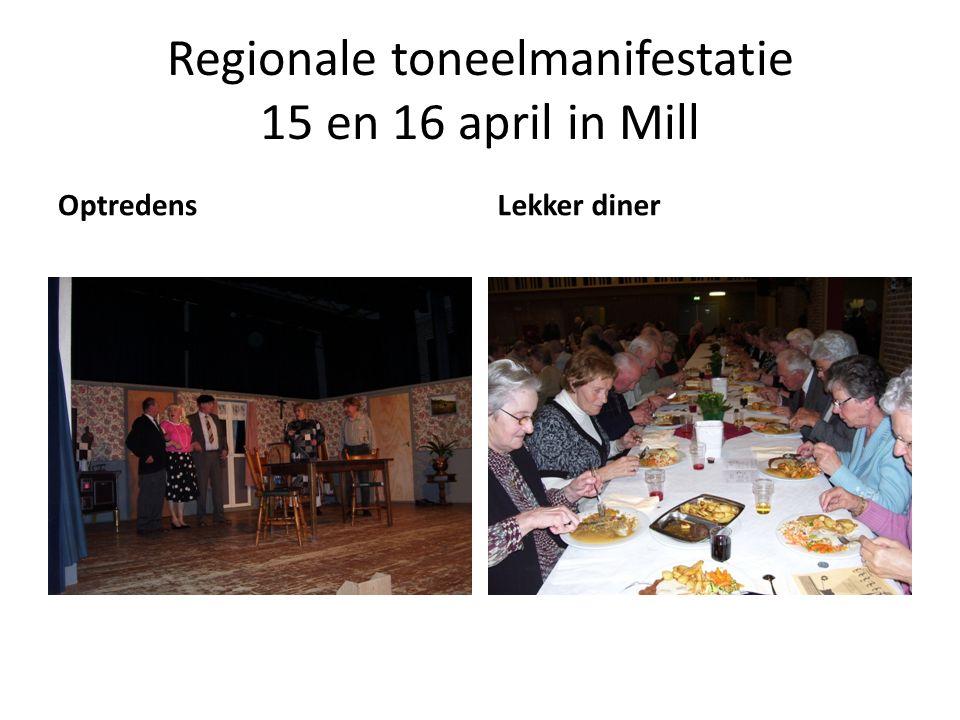 Regionale toneelmanifestatie 15 en 16 april in Mill OptredensLekker diner