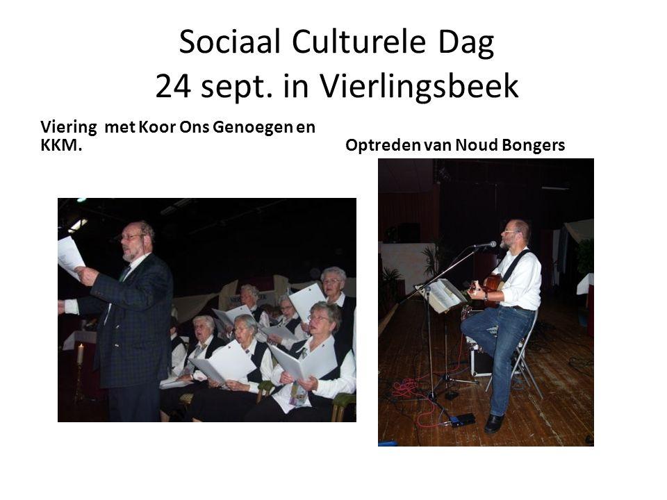 Sociaal Culturele Dag 24 sept. in Vierlingsbeek Viering met Koor Ons Genoegen en KKM. Optreden van Noud Bongers
