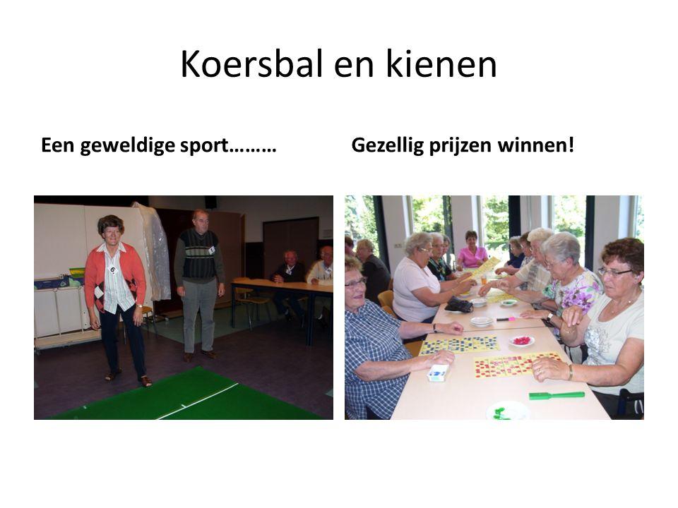 Koersbal en kienen Een geweldige sport………Gezellig prijzen winnen!